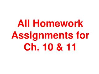 All Homework Assignments for Ch. 10 & 11