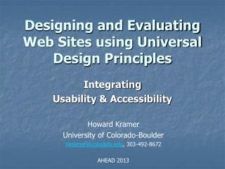 Designing and Evaluating Web Sites using Universal Design Principles