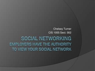 Social Networking Employers have the authority to view your social network