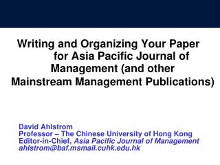 Writing and  Organizing Your  Paper  for Asia Pacific Journal of Management (and other Mainstream Management Publication