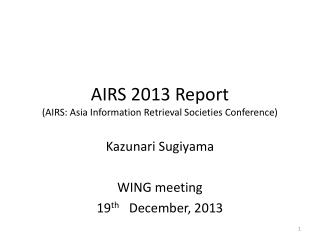 AIRS 2013 Report (AIRS: Asia Information Retrieval Societies Conference)
