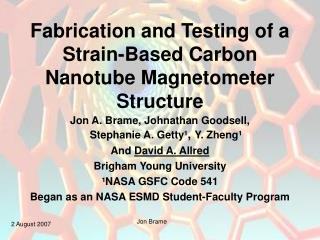 Fabrication and Testing of a Strain-Based Carbon Nanotube Magnetometer Structure