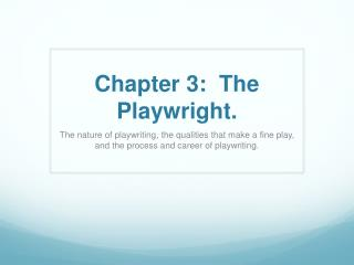 Chapter 3:  The Playwright.