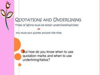 Quotations and Underlining