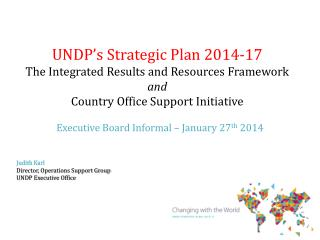 UNDP's Strategic Plan 2014-17 The Integrated Results  and  Resources Framework and Country Office Support Initiative