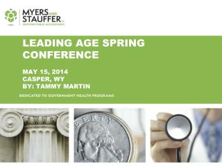 Leading age spring conference May 15, 2014 casper , wy by: Tammy Martin