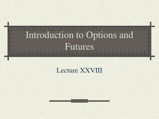 Introduction to Options and Futures