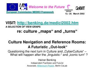 "VISIT:  http://benking.de/medici2002.htm A SELECTION OF VIEW-GRAPS  re: culture ""maps"" and ""turns"" Culture Navigation a"