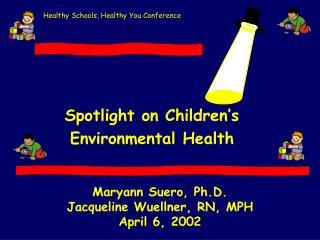 Maryann Suero, Ph.D. Jacqueline Wuellner, RN, MPH April 6, 2002
