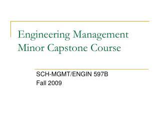 Engineering Management Minor Capstone Course