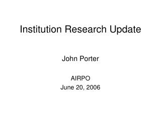 Institution Research Update