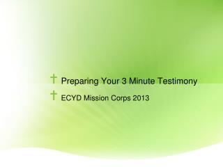 Preparing Your 3 Minute Testimony