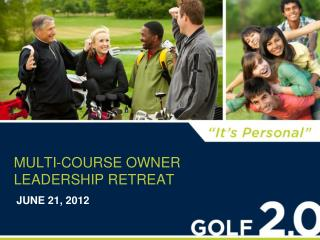 MULTI-COURSE OWNER  leadership RETREAT