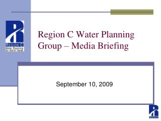 Region C Water Planning Group – Media Briefing