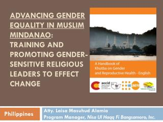 Advancing Gender Equality in Muslim Mindanao :  Training and Promoting Gender-Sensitive Religious Leaders to Effect Chan
