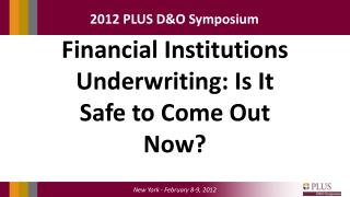 Financial Institutions Underwriting: Is It Safe to Come Out Now?