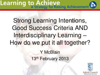 Strong Learning Intentions, Good Success Criteria AND Interdisciplinary Learning – How do we put it all together?