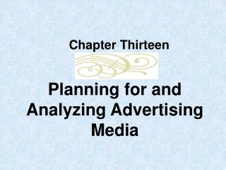 Planning for and Analyzing Advertising Media