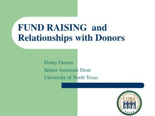FUND RAISING  and Relationships with Donors