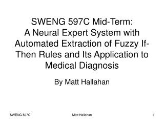 SWENG 597C Mid-Term:  A Neural Expert System with Automated Extraction of Fuzzy If-Then Rules and Its Application to Me