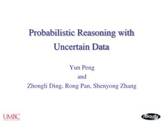 Probabilistic Reasoning with Uncertain Data