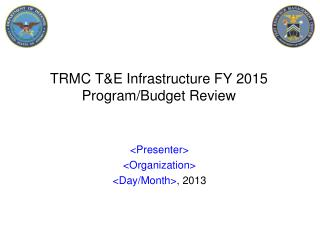 TRMC T&E Infrastructure FY 2015 Program/Budget Review