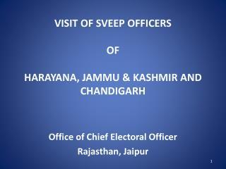 VISIT OF SVEEP OFFICERS  OF  HARAYANA, JAMMU & KASHMIR AND CHANDIGARH