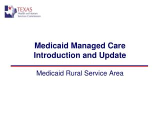 Medicaid Managed Care Introduction and Update