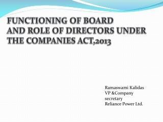 FUNCTIONING OF BOARD  AND ROLE OF DIRECTORS UNDER  THE COMPANIES ACT,2013
