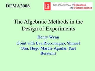 The Algebraic Methods in the Design of Experiments