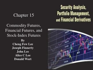 Chapter  15 Commodity Futures, Financial Futures, and Stock-Index Futures