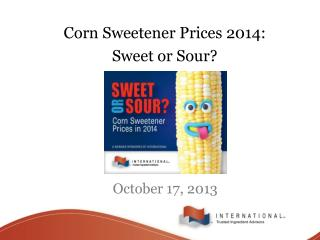 Corn Sweetener Prices 2014:  Sweet or Sour?