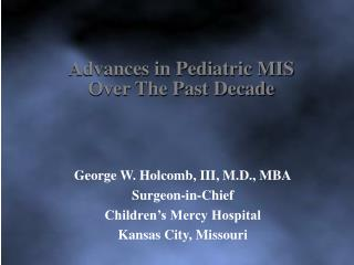 Advances in Pediatric MIS  Over The Past Decade