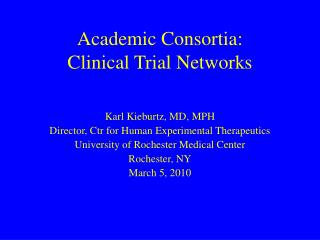 Academic Consortia: Clinical Trial Networks