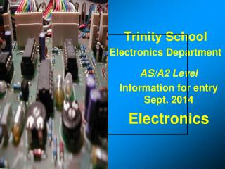 Trinity School  Electronics Department