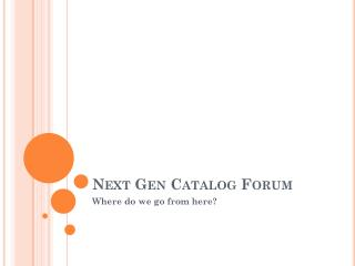 Next Gen Catalog Forum