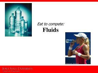 Eat to compete:  Fluids