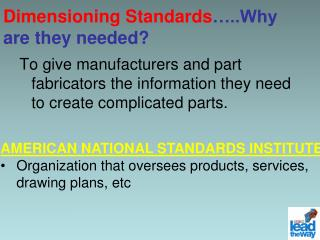 Dimensioning Standards …..Why are they needed?