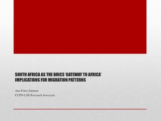 SOUTH AFRICA AS THE BRICS 'GATEWAY TO AFRICA' IMPLICATIONS FOR MIGRATION PATTERNS