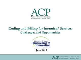 Coding and Billing for Internists' Services Challenges and Opportunities