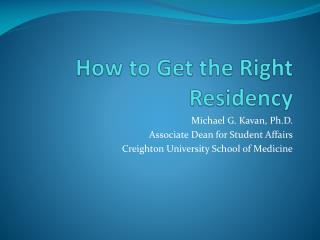 How to Get the Right Residency