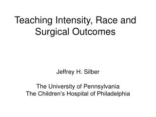 Teaching Intensity, Race and Surgical Outcomes