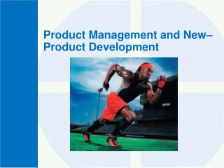 Product Management and New–Product Development