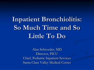 Inpatient Bronchiolitis: So Much Time and So Little To Do