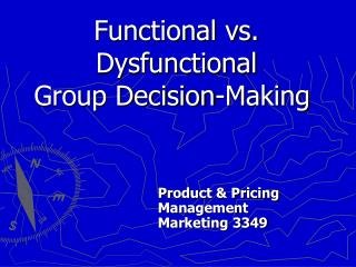 Functional vs. Dysfunctional  Group Decision-Making