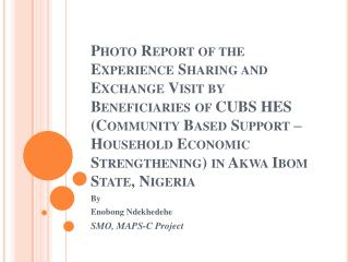 By Enobong Ndekhedehe SMO, MAPS-C Project