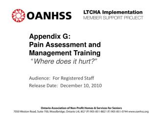 "Appendix G:   Pain Assessment and  Management Training "" Where does it hurt?"""