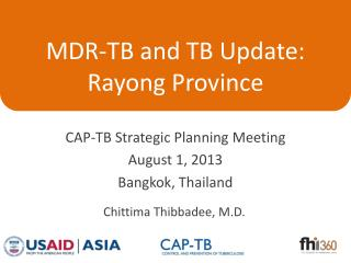 MDR-TB and TB Update: Rayong Province