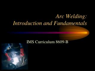Arc Welding: Introduction and Fundamentals