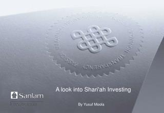 A look into  Shari'ah  Investing